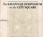 SCAD architectural history: The Savannah Symposium on the City Square, 1999