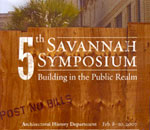 SCAD architectural history: 5th Savannah Symposium: Building in the Public Realm, 2007