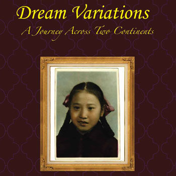 Weihua Zhang, Dream Variations, A Journey Across Two Continents