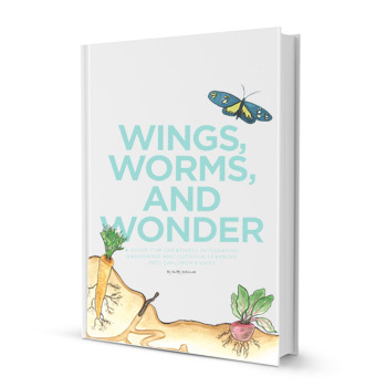 Kelly Johnson, Worms, Wings and Wonder gardening guide