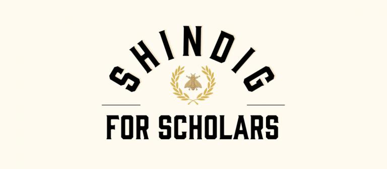 Shindig for Scholars