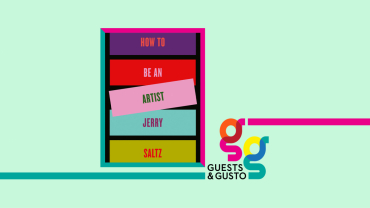 Guests and Gusto Jerry Saltz
