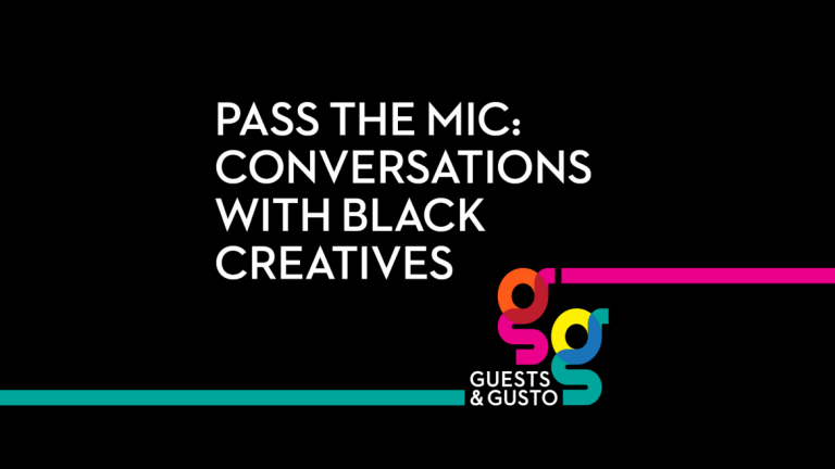Guests and Gusto - Pass the Mic: Conversations with Black Creatives