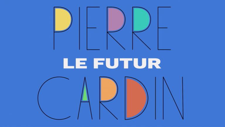 Play video of Piere Cardin Le Futur trailer