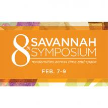 8th Savannah Symposium: Modernities Across Time and Space, 2013